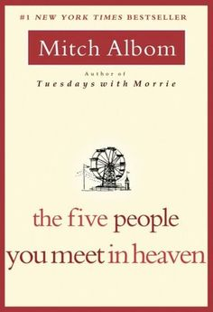 Entering Eighth Grade, Book of Choice Option:The Five People You Meet in Heaven by Mitch Albom. Williston Northampton, Middle School English Department