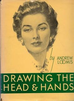 Andrew Loomis: Drawing the Head and Hands