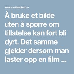 Å bruke et bilde uten å spørre om tillatelse kan fort bli dyrt. Det samme gjelder dersom man laster opp en film på YouTube med musikk som ikke er klarert for bruk. Digital, Photo Illustration