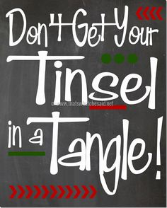 "Today in my 25 Days of Christmas Series I am sharing a free Christmas printable. ""Don't Get Your Tinsel in a Tangle"". The hustle and bustle of the 25 Days Of Christmas, Christmas Signs, Christmas Projects, Winter Christmas, Merry Christmas, Christmas Ideas, Christmas Nativity, Christmas Inspiration, Short Christmas Quotes"
