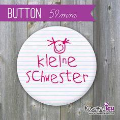 """""""kleine Schwester"""" Geschwister-Button ♥ 59 mm  von Kuschelich auf DaWanda.com"""