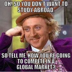 Studying abroad next semester?  Well if you aren't, here is another great reason why you should consider it!  After all, it's better to stay ahead of the competition, especially these days!