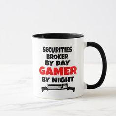Securities Broker by Day Gamer by Night Mug