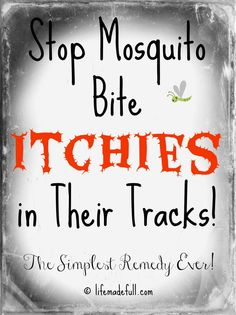 Stop Mosquito Bites with this simple home remedy you're guaranteed to have already!