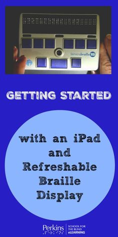 Getting started with an iPad and a Refreshable Braille Display
