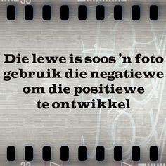 Die lewe soos 'n foto Smart Quotes, Happy Quotes, Positive Quotes, Good Morning Messages, Morning Quotes, Quotable Quotes, True Quotes, Qoutes, Afrikaanse Quotes