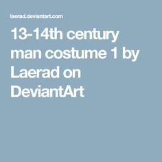 13-14th century man costume 1 by Laerad on DeviantArt