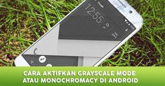 √ 2 Tips Cara Mengaktifkan Grayscale Mode di Android Smartphone, Android