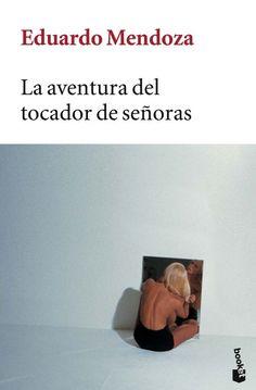 """Descargar """"La aventura del tocador de señoras"""" Eduardo Mendoza. [Narrativa] [PDF] Gratis. PDF Descargar Gratis"""