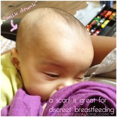 A scarf is great for discreet breastfeeding. <-- Why did I never think of that?  Exactly what I do!!