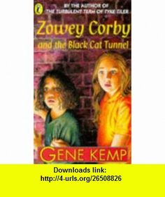 Zowey Corby and the Black Cat Tunnel (9780140380712) Gene Kemp , ISBN-10: 014038071X  , ISBN-13: 978-0140380712 ,  , tutorials , pdf , ebook , torrent , downloads , rapidshare , filesonic , hotfile , megaupload , fileserve