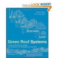 Green Roof Systems : A Guide to the Planning, Design and Construction of Building Over Structure: Susan Weiler, Katrin Scholz-Barth: 9780471674955: Amazon.com: Books