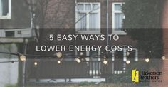 5 Easy Ways to Lower Energy Costs