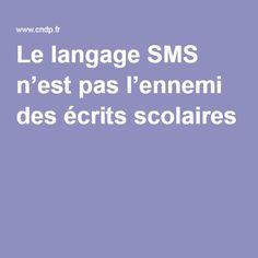 Le langage SMS n'est pas l'ennemi des écrits scolaires