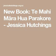 New Book: Te Mahi Māra Hua Parakore - Jessica Hutchings