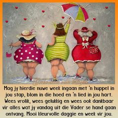 Nuwe week Good Morning Messages, Good Morning Greetings, Good Morning Good Night, Good Morning Quotes, Happy Birthday Ecard, Birthday Wishes, Lekker Dag, Heaven Quotes, Afrikaanse Quotes
