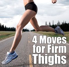 4 Simple Exercises For Your Sexiest Thighs Ever this is Great SHOWS YOU HOW TO DO THE EXERCISE
