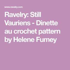 Ravelry: Still Vauriens - Dinette au crochet pattern by Helene Fumey