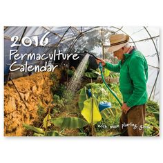 2016 Permaculture Calendar with moon planting guide