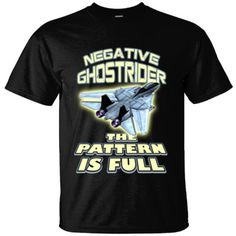 Top Gun Maverick Inspired Negative Ghostrider The Pattern Is Full - Ultracotton T-Shirt! Get YOURS Here! ==> http://www.spectaculartees.com/shop/view_product/Top_Gun_Maverick_Inspired_Negative_Ghostrider_The_Pattern_Is_Full___Ultracotton_T_Shirt?n=6653468