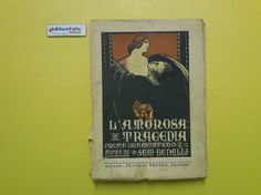 J 5075 LIBRO L'AMOROSA TRAGEDIA DI SEM BENELLI 1925 - http://www.okaffarefattofrascati.com/?product=j-5075-libro-lamorosa-tragedia-di-sem-benelli-1925