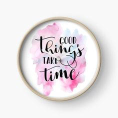 """""""Good Things Take Time Quote"""" by Andy Mako   Redbubble Time Quotes Clock, Hand Lettering Art, Good Things Take Time, Letter Art, Canvas Prints, Photo Canvas Prints, Mail Art"""