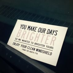 Random Acts of Kindness via PTA - Brighten Our Days . and your windshield. could be a fun YW activity.