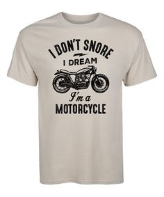 This Sand 'I Don't Snore' Motorcycle Tee - Men's Regular is perfect! #zulilyfinds