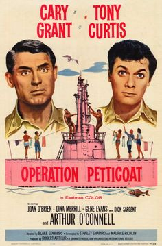 "One of my all-time favorite comedies, ""Operation Petticoat"" starring Cary Grant, Tony Curtis and the super-hot Joan O'Brien as super-klutzy Lt. This is the film that put Blake Edwards on the map in Hollywood. Old Movie Posters, Classic Movie Posters, Cinema Posters, Classic Movies, Film Posters, Cary Grant, Blake Edwards, Tony Curtis Movies, Movies Worth Watching"