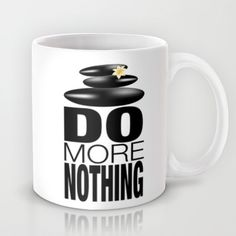 Do more nothing mug - March 4