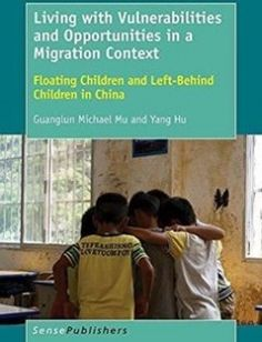Living with Vulnerabilities and Opportunities in a Migration Context: Floating Children and Left-Behind Children in China free download by Guanglun Michael Mu Yang Hu (auth.) ISBN: 9789463007849 with BooksBob. Fast and free eBooks download.  The post Living with Vulnerabilities and Opportunities in a Migration Context: Floating Children and Left-Behind Children in China Free Download appeared first on Booksbob.com.