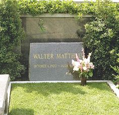 "THE GRAVE OF WALTER MATTHAU  (actor: ""The Odd Couple,"" ""Hello Dolly,"" ""Plaza Suite"")  at Pierce Brothers Westwood Memorial Park  in Los Angeles, California"