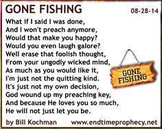 Poetry bible based christian poem by bill kochman i am for Gone fishing poem
