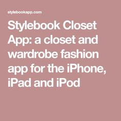 Stylebook Closet App: a closet and wardrobe fashion app for the iPhone, iPad and iPod