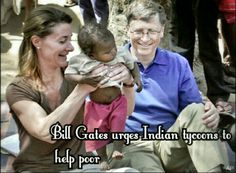 Billionaire philanthropists Bill Gates and Warren Buffett urged India's tycoons on Thursday to give up some of their newfound wealth to help the country's hundreds of millions of impoverished people.