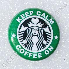 Keep Calm & Coffee On - Starbucks Humor