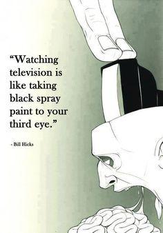 one to many... - (black)(spray paint)(broadcast medium)(third eye)(bill hicks)(quote)(kill your television)