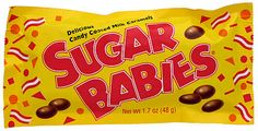 "Sugar Babies were developed in 1935 by the James O. Welch Co.  The candy was named after a song called, ""Let me be your sugar baby""."