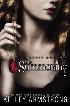 The Darkest Powers Series, Book 1: The Summoning - Kelley Armstrong