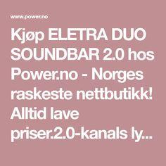 Kjøp ELETRA DUO SOUNDBAR 2.0 hos Power.no - Norges raskeste nettbutikk! Alltid lave priser.2.0-kanals lydplanke med Bluetooth og 40 W