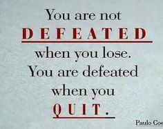 What has defeated you?
