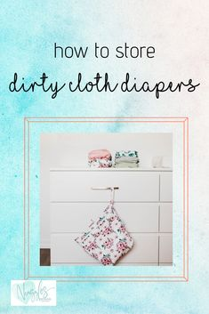 What do I do with dirty Cloth Diapers – Nuggles Designs Canada Cloth Diaper Storage, Cloth Diapers, Weaning Breastfeeding, Diaper Brands, Wet Bag, Homemade Baby Foods, Diaper Bag Backpack, Baby Led Weaning, Baby Milestones