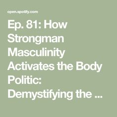Ep. 81: How Strongman Masculinity Activates the Body Politic: Demystifying the Diverse Latinx Miami Vote that Turned Florida Red - Eve Eurydice | Podcast on Spotify Teaching Latin, How To Move Forward, All We Know, Patriarchy, Reality Tv, Feel Good, Eve, It Hurts, Miami
