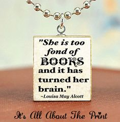 Too Fond Of Books - Scrabble Necklace- Alcott Book Quote - Scrabble Pendant - Silver Ball Chain Included