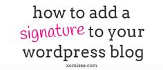 tutorial | add a signature to wordpress posts