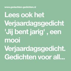 Lees ook het Verjaardagsgedicht 'Jij bent jarig' , een mooi Verjaardagsgedicht. Gedichten voor alle gelegenheden. Mothers Quotes To Children, Mother Daughter Quotes, Mothers Day Quotes, Son Quotes, Mother And Child, Family Quotes, Life Quotes, Inspiring Quotes About Life, Inspirational Quotes