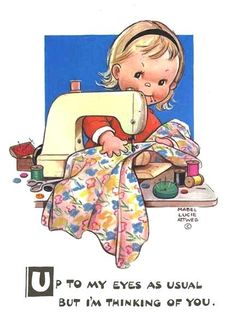 """""""Up to my eyes as usual but I'm thinking of you"""" ~ Girl with a Sewing Machine Vintage Postcard by Mabel Lucie Attwell ...."""