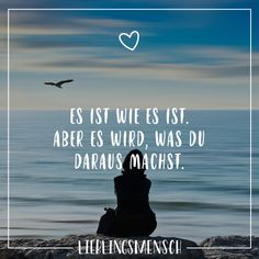 Aber es wird, was du daraus machst. - VISUAL STATEMENTS® Visual Statements®️️️ It is as it is. But it will be what you make of it. Sayings / quotes / quotes / favorite person / frie Relationships Love, Relationship Quotes, Love Quotes, Inspirational Quotes, Family Quotes, Quotes Quotes, Motivational Quotes, German Quotes, Really Love You