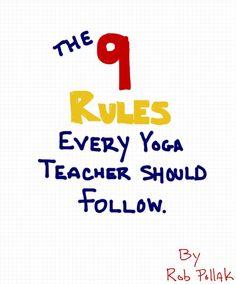 The 9 rules every yoga teacher should follow by Rob Pollak