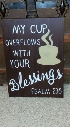Coffee Sign - My Cup Overflows With Your Blessings - Jesus - Psalms - Customized Coffee Sign - Kitchen Wall Decor Wooden Coffee Sign My Cup Overflows With by RusticLaneCreationsWooden Coffee Sign My Cup Overflows With by RusticLaneCreations Coffee Theme Kitchen, Coffee Room, Coffee Bar Home, Coffee Corner, Coffee House Decor, Kitchen Themes, Kitchen Signs, Kitchen Decor, Decorating Kitchen